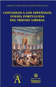Contadles a los españoles:  poesía portuguesa del Trienio Liberal