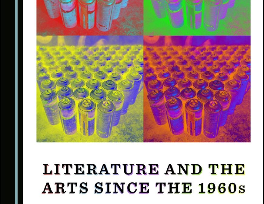 Literature and the Arts since the 1960s: Protest, Identity and the Imagination